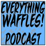 Everything Waffles Live Podcast recorded live on 1/18/12 at 6:05 PM PST