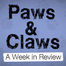 Paws &amp; Claws Weekly Round-Up