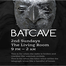 Batcave at The Living Room
