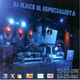DJ FLACK EL ESPECIALISTA