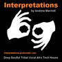 INTERPRETATIONS | Deep Afro Vocal Tech Soulful