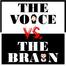 The Voice versus The Brain