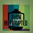 ShowInterrupted