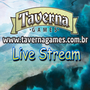 Taverna Games - Live Stream