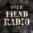 Club Fiend Radio [C.F.R.]