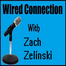 "The ""Wired Connection"" with Zach Zelinski"