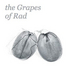 The Grapes of Rad