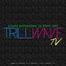 Trillwave TV
