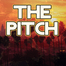 The Pitch - August 8th