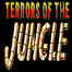 Terrors Of The Jungle