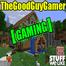 StuffWeLike Gaming with TheGoodGuyGamer