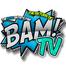 """""""BAM Tv"""""""
