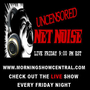 Uncensored Net Noise 9PM Eastern Every Friday