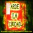 ARDE LA CIUDAD 12