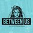 Gustavo Calaf @ Between Us