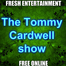 The Tommy Cardwell show