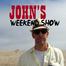 John's Weekend Show