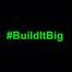 Build It Big
