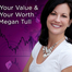 Own Your Value and Earn Your Worth with Megan Tull