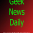 Geek News Daily