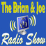 The Brian and Joe Radio Show