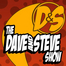The Dave and Steve Show