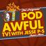 Pod Awful TV