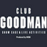 CLUB GOODMAN LIVE