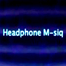 Headphone M-siq