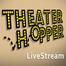 Theater Hopper LiveStream