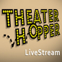 Theater Hopper LiveStream