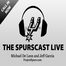 The Spurscast Live