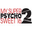 My Super Psycho Sweet 16 Clip 1