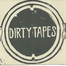 DIRTYTAPES