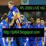 IPL 2009 HQ LIVE