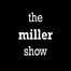 MillerShow