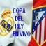 Real Madrid vs Atletico de Madrid, Copa del Rey