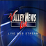 Valley News Live Web Stream
