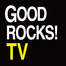 GOOD ROCKS! TV