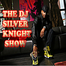 The Dj Silver Knight Show