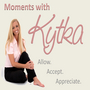 Moments With Kytka