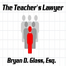 The Teacher's Lawyer - Bryan D. Glass