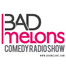 Bad Melons Comedy Talk Podcast Show