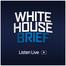 White House Brief - LIVE
