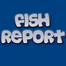 Fish Report LIVE!