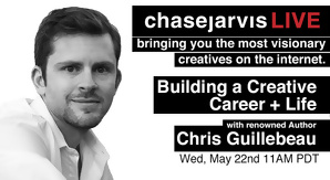 chasejarvisLIVE: Building a Creative Career + Life with Chris Guillebeau