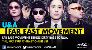 U and A with Far East Movement