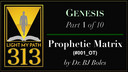 ___001: Prophetic Matrix - Dr. Bobby Boles