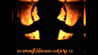 DJ SPENCE:CHICAGO LIVE 9-27-11