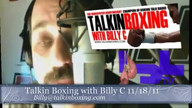 Talkin&#039; Boxing With Billy C November 19, 2011 4:46 AM